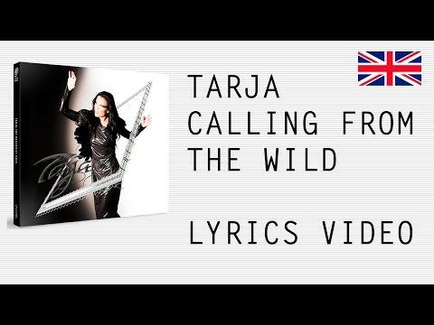 Tarja Turunen - Calling from the wild - Official English lyrics (subtitles)