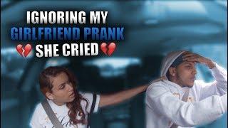 Ignoring My Girlfriend PRANK *SHE ACTUALLY CRIED*