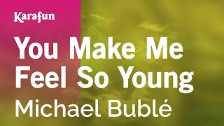Karaoke You Make Me Feel So Young - Michael Bublé *