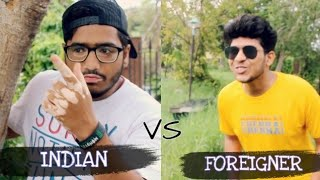 Foreigner Vs Indian - The Natak company