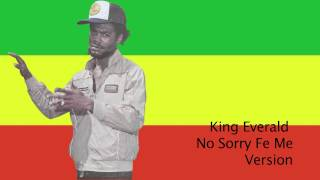 King Everald - No Sorry Fe Me