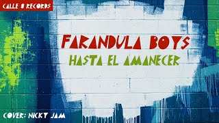 Nicky Jam HASTA EL AMANECER - COVER BY FARANDULA BOYS.mp3