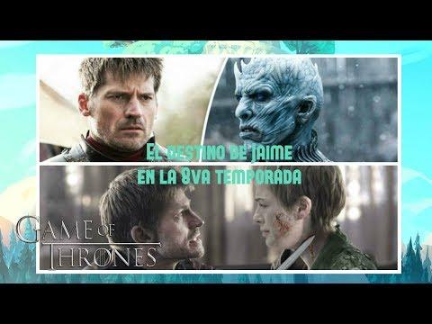 El Destino de Jaime Lannister en la 8va Temporada Game Of Thrones