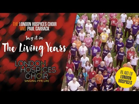 """""""The Living Years"""" by The London Hospices Choir and Paul Carrack - OFFICIAL MUSIC VIDEO"""