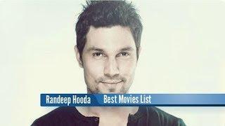 Randeep Hooda Best Movies : Bollywood Hit Films List