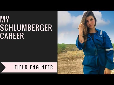 My Schlumberger Career- Field Engineer