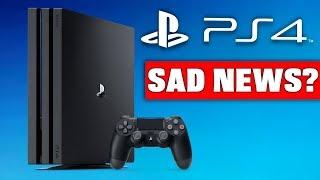SAD NEWS for PS4 Future Plans??