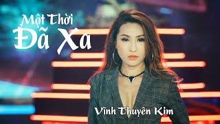 MỘT THỜI ĐÃ XA Remix - Vĩnh Thuyên Kim | TOP VIETMIX