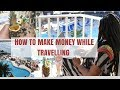 How To Make Money & Get Paid While Traveling as A Digital Nomad