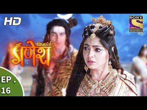 Vighnaharta Ganesh - विघ्नहर्ता गणेश - Ep 16 - 12th September, 2017