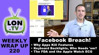 Weekly Wrapup 220: Facebook Breach! Should you worry? The FDA and the Apple Watch and More