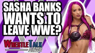 Sasha Banks ALSO WANTS TO LEAVE WWE?! Backstage Rumours SHOT DOWN! | WrestleTalk News Jan. 2019