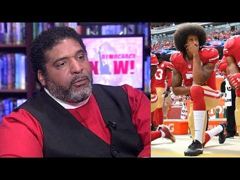 Rev. Barber on NFL Protests: MLK Kneels, Prophets in the Bible Kneel, I Kneel—It Should Be Applauded