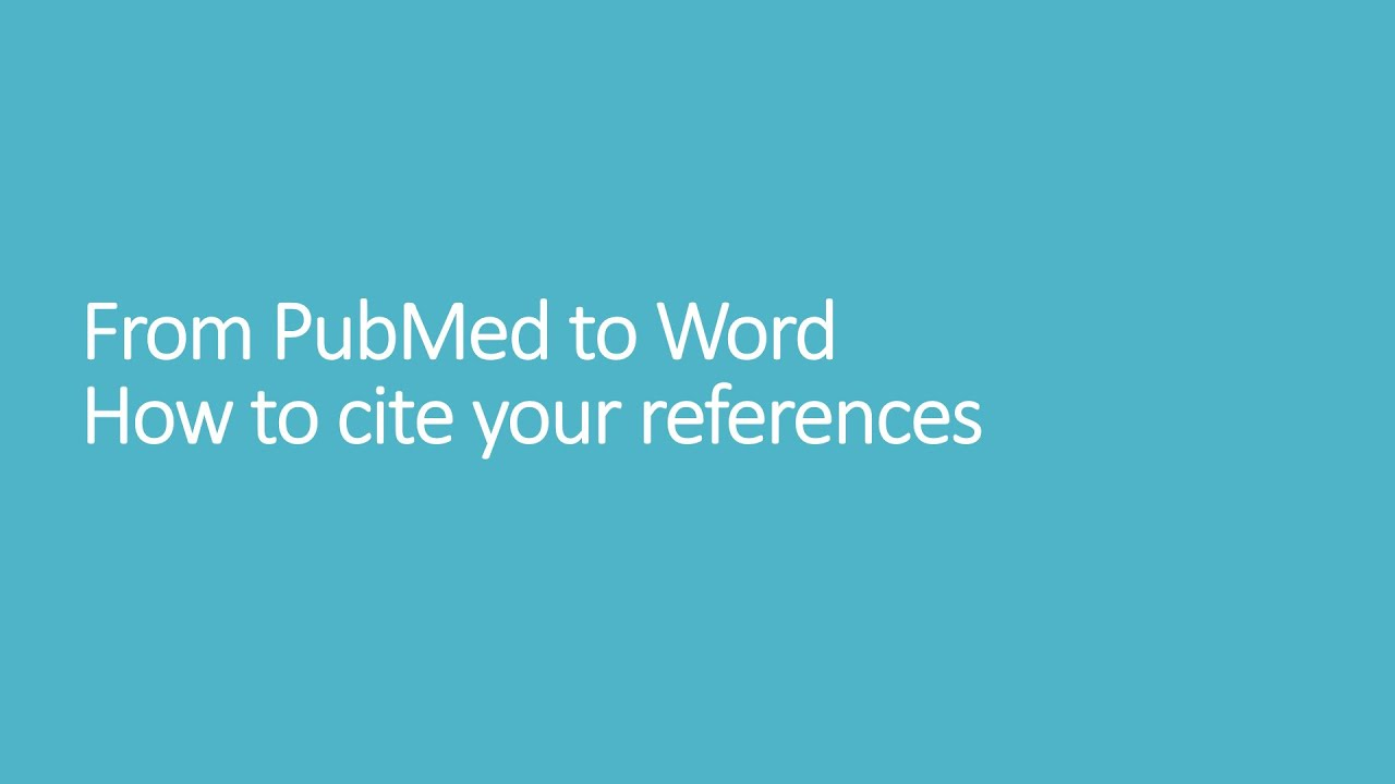 from pubmed to ms word how to cite your references word how to cite your references