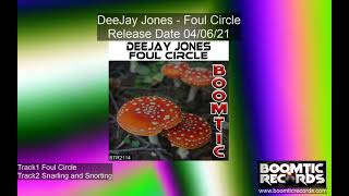 DeeJay Jones - Foul Circle