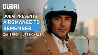 Dubai: A Romance to Remember   Visit Dubai   Zac Efron   Jessica Alba