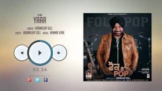 New Punjabi Songs 2015 || YAAR || HARMILAP GILL || Punjabi Songs 2015