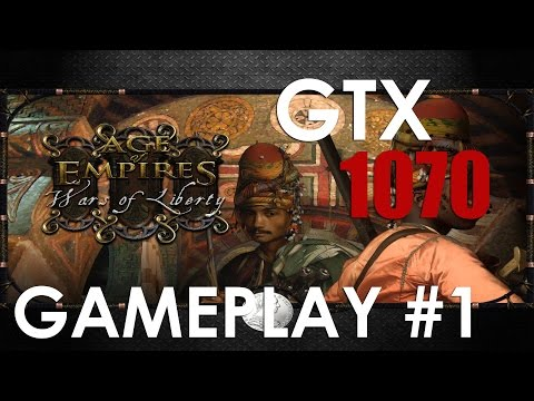 Age of Empires III: Wars of Liberty   GAMEPLAY #1   GTX 1070   ULTRA