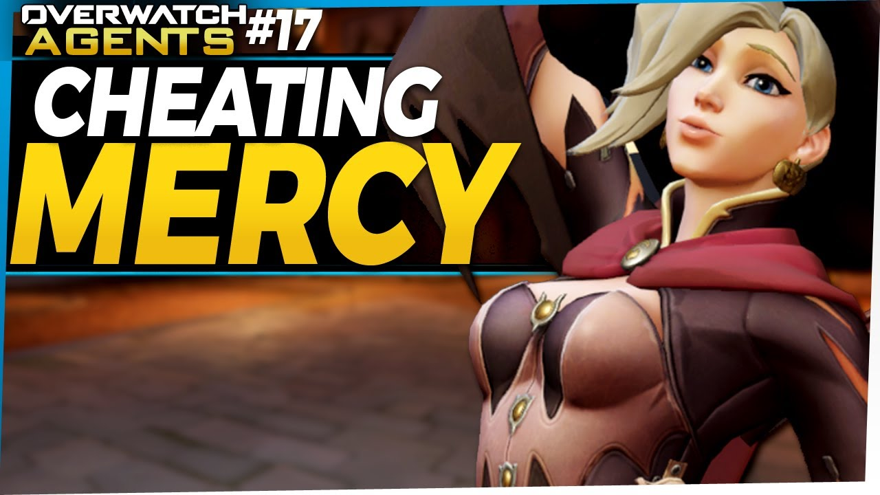 Overwatch Agents #17 - Cheats on a Mercy?!