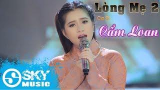 Lòng Mẹ 2 - Cẩm Loan ( MV Official ) thumbnail