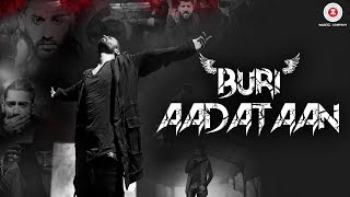 Buri Aadataan   Official Music Video | B A B | MiSTeRai