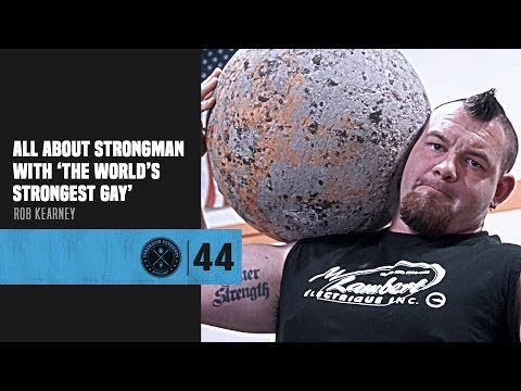 #44 All About Strongman with 'The World's Strongest Gay' Rob Kearney