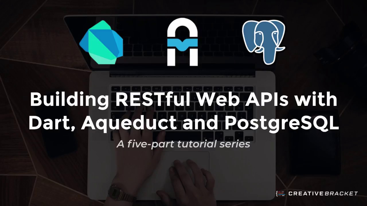 How to build your own RESTful Web APIs with Dart, Aqueduct and PostgreSQL  (Part 1)