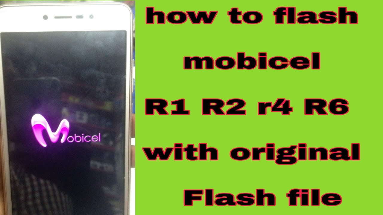 how to flash mobicel R1 R2 R4 R6 with original flash file