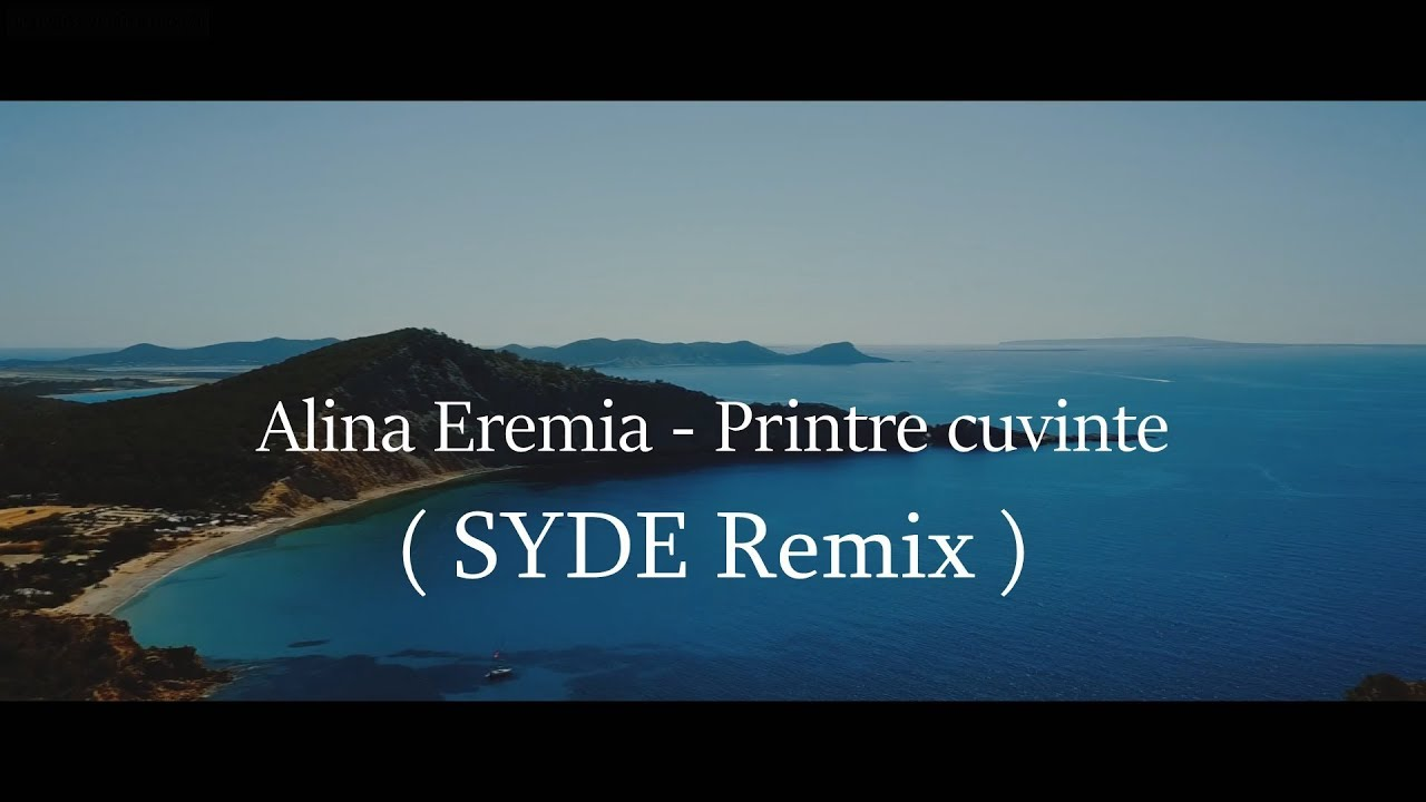 Alina Eremia - Printre Cuvinte ( SYDE Remix ) | Online Video