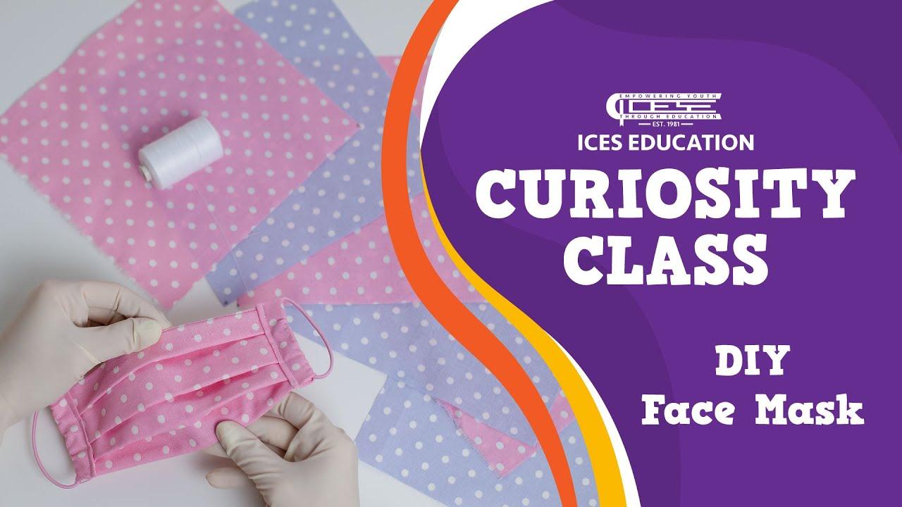 ICES Curiosity Class: DIY Face Mask