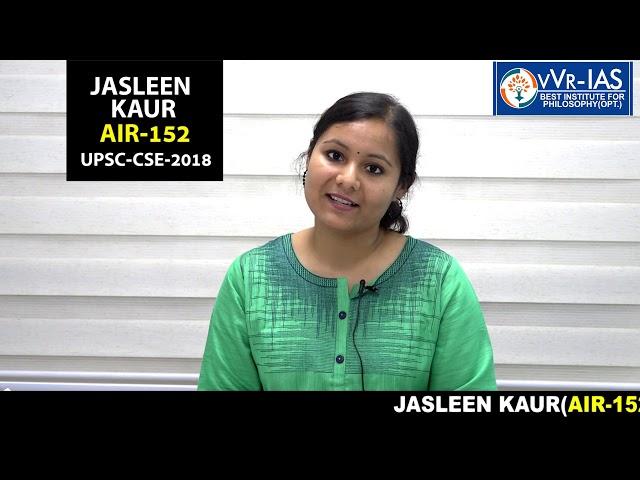 UPSC- 2018 TOPPER :JASLEEN KAUR, AIR-152 by vVR-IAS