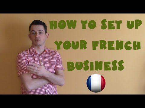 France #12 - How to set up your French business