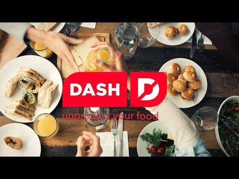 Dash - Unprocess Your Food