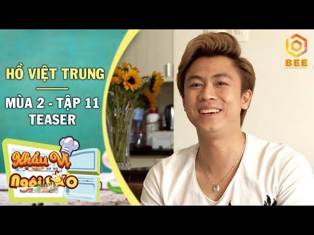 Khẩu Vị Ngôi Sao 2018 | Teaser Tập 11 | Hiếu Hiền bắt chước Hồ Việt Trung quay youtube triệu view
