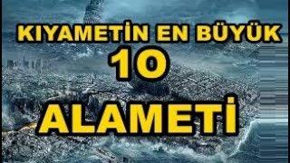 KIYAMET ALAMETLERİ - 10 BÜYÜK KIYAMET ALAMETİ