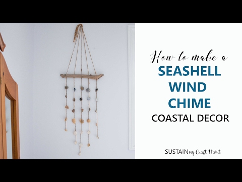 DIY Coastal Decor: How to Make a Seashell Windchime or Wall Hanging