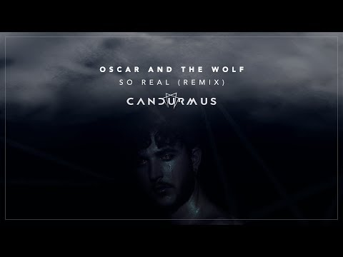 Oscar And The Wolf - So Real (Can Durmus Remix)