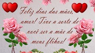 Feliz dia das mães meu amor