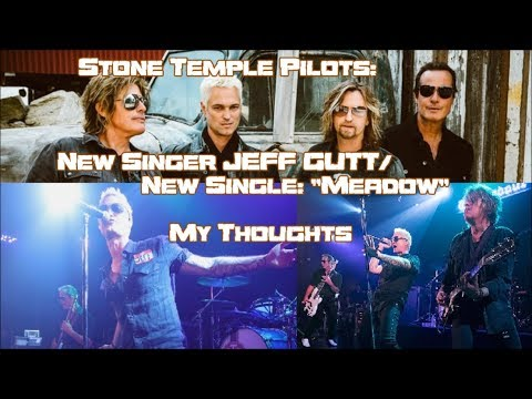 """Stone Temple Pilots: NEW Singer Jeff Gutt / New Single """"Meadow"""" - My Thoughts"""