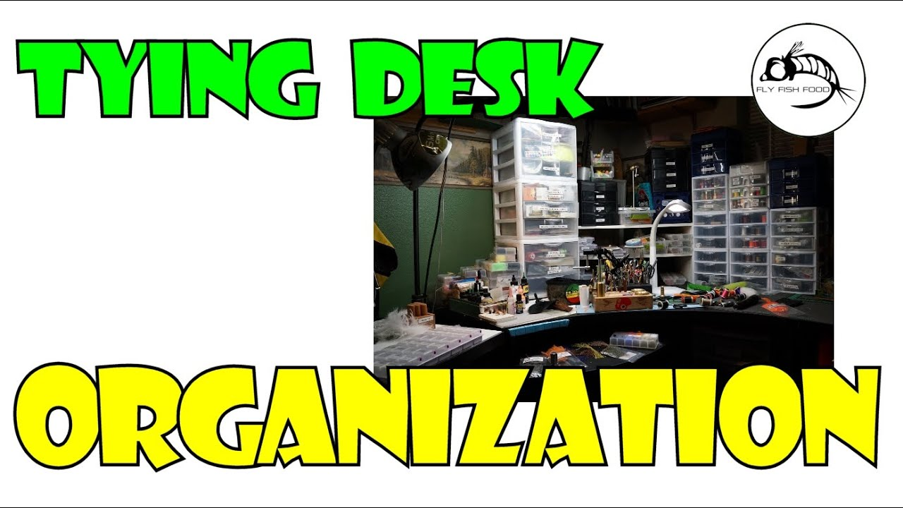 Fly Tying Desk Organization Youtube