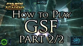 "The Academy -""How to Play Galactic Starfighter"" (Part Two: How to Fly and GSF Matches)"