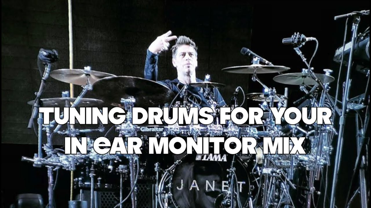 TUNING DRUMS FOR YOUR IN EAR MIX, AND YOUR VENUE