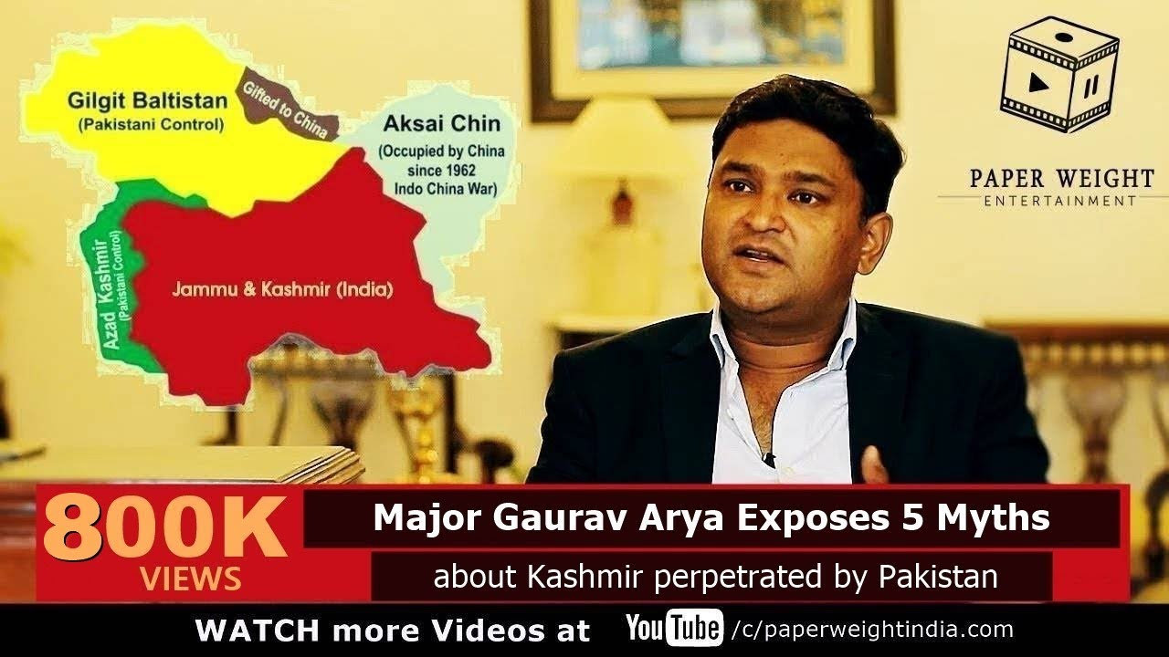 Major Gaurav Arya Exposes 5 Myths About Kashmir Perpetrated By Pakistan A Soldier Speaks E04