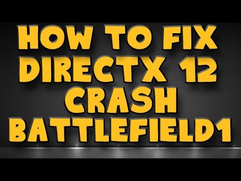 Battlefield 1 | How to fix the DirectX 12 Crash issue in BF1 (Updated)