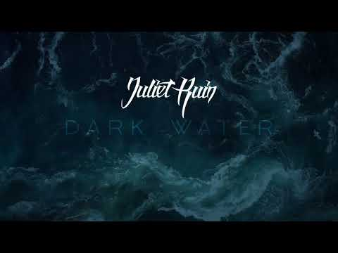 Juliet Ruin ft Diego Fernandez- Dark Water (official lyric video)