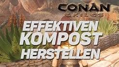 Conan Exiles ⚔️ Effektiven Kompost herstellen [Guide]
