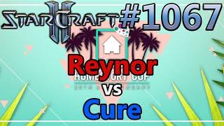StarCraft 2 - Replay-Cast #1067 - Reynor (Z) vs Cure (T) - HomeStory Cup XX [Deutsch]