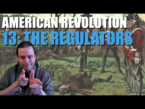 American Revolution 13: The Regulators