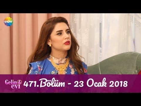 Gelin Evi 471.Bölüm | 23 Ocak 2018