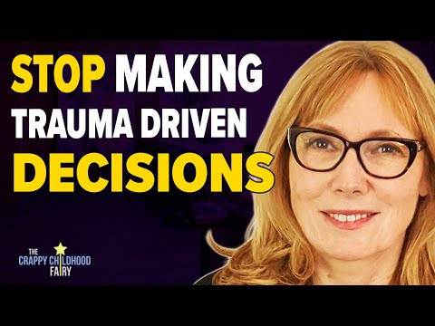 Don't Let TRAUMA-DRIVEN DECISIONS Keep Ruining Your Life
